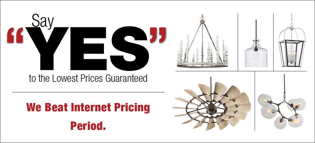 Say Yes to the lowest lighting prices